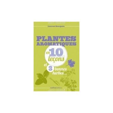 Plantes aromatiques en 10 leçons